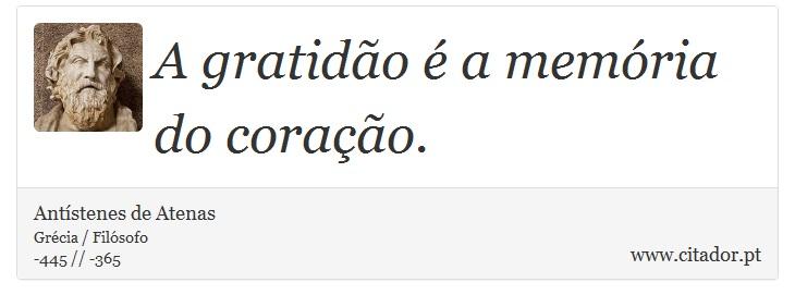 frases-a-gratidao-e-a-memoria-do-coracao-antistenes-de-atenas-12090